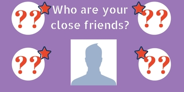 Who are your close friends