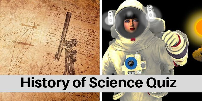 Take this quiz on history of Science