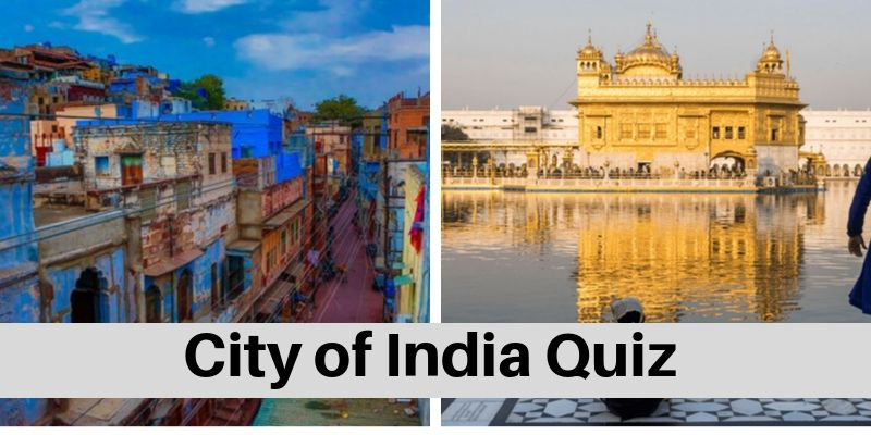 Do you know which city of India is known as what?