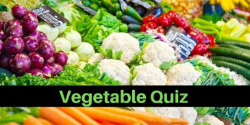 A vegetable related Quiz for vegetable lovers