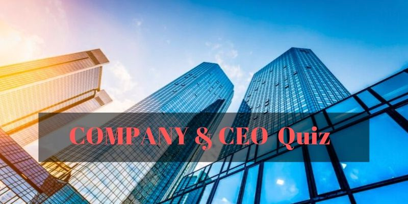 Check how much you can score in this company and their CEO quiz