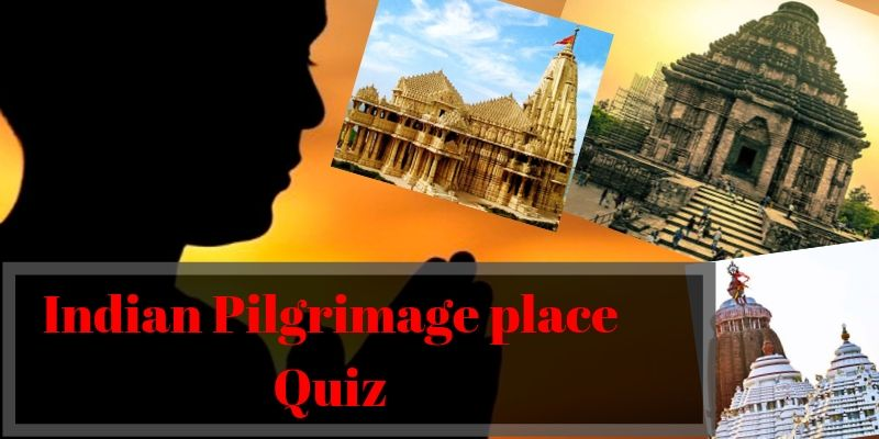 A simple quiz on pilgrimage places all over India