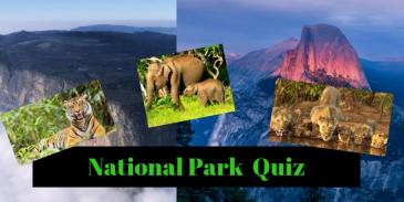 Quiz related to National Parks around the world