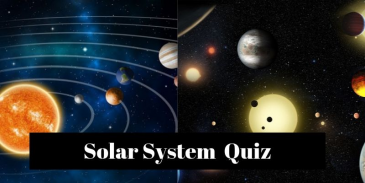 Take this Quiz On Solar System and find out how much you know
