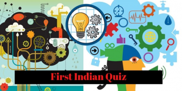 Take this Quiz and find out how much you know about Indian achievements