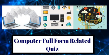 Take this Full-Form Quiz related to Computer  and find out how much you can score