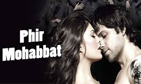 In which movie, Arijit sung this song, Phir Mohabbat?