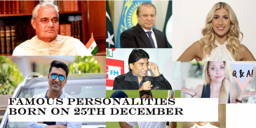 Take this quiz and see how well you know about the personalities who were born on 25th December?