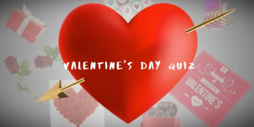 Take this quiz and see how well you know about Valentine's Day?
