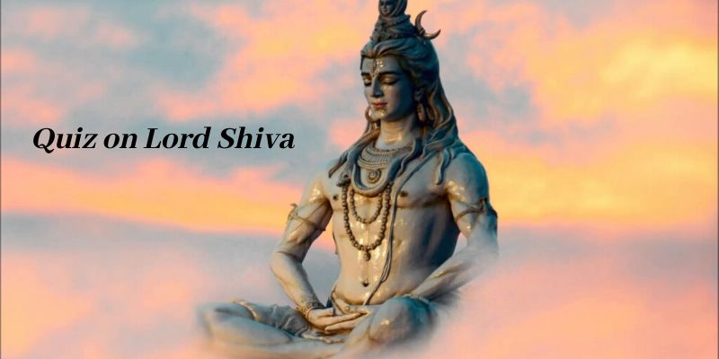 Take this quiz and see how well you know about lord Shiva?