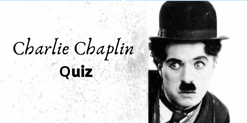 Take this Charlie Chaplin quiz and see how well you know him?