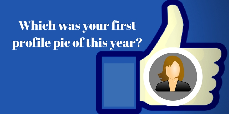 Which was your first profile pic of this year