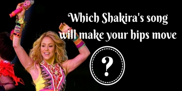 Which Shakira's song will make your hips move