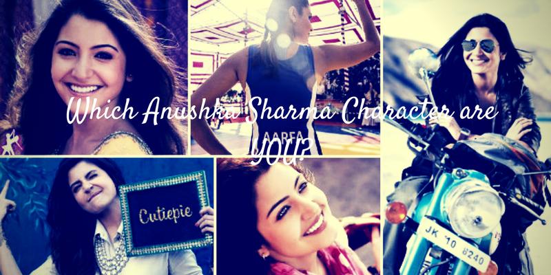 Which Anushka Sharma movie character are you
