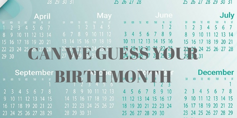 Can we guess your birth month?