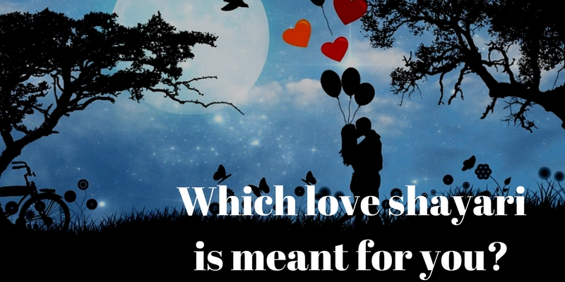 Which love shayari is meant for you?