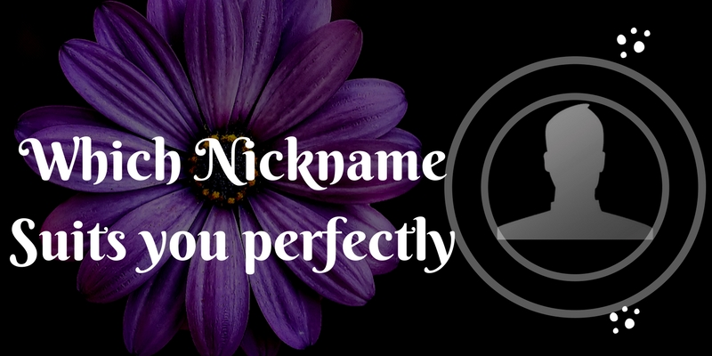 Which nickname suits you perfectly