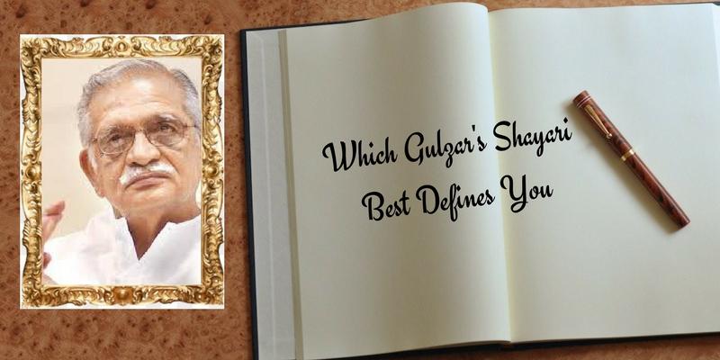 Which Gulzar's shayari best defines you
