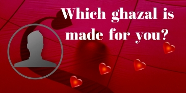 Which ghazal is made for you?