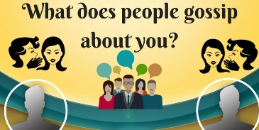 What does people gossip about you?
