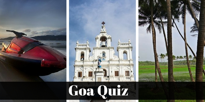 Take this Goa quiz and check how much you know about this state