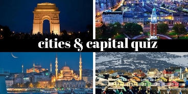 Take this quiz on cities and capitals and check how much you can score