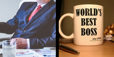 We can guess the type of boss that you have in your office