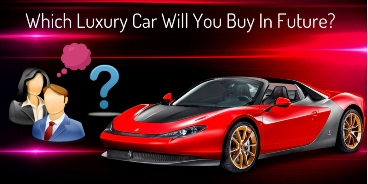 Which luxury car will you buy in future