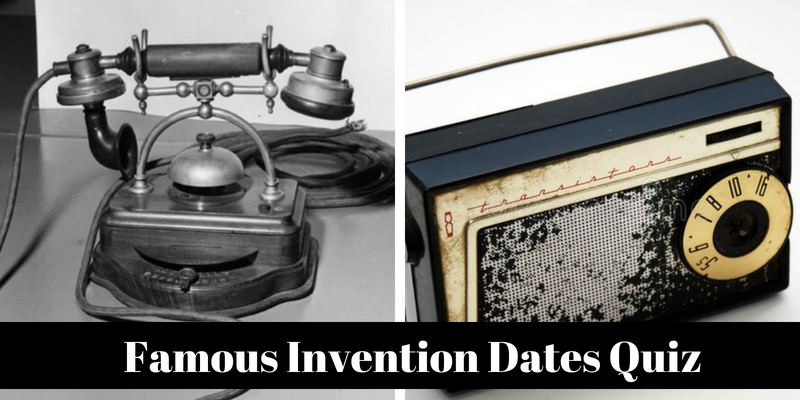 How much you know about the famous invention dates and years
