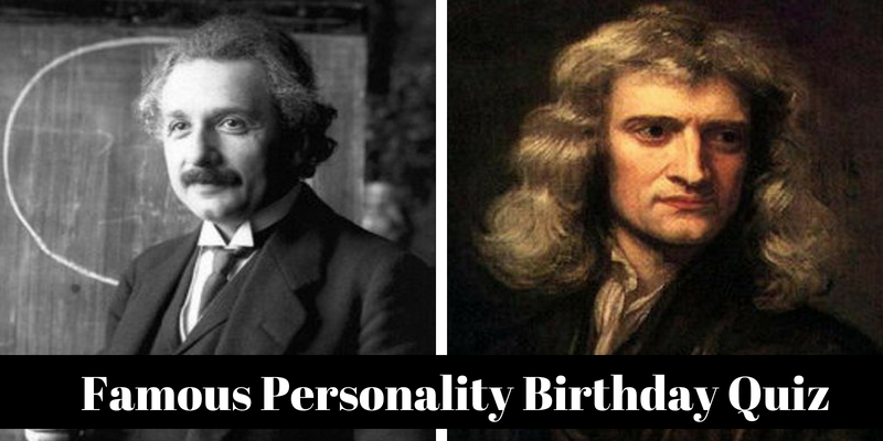 Do you boast often reading about famous personalities, then tell us about their Birthday