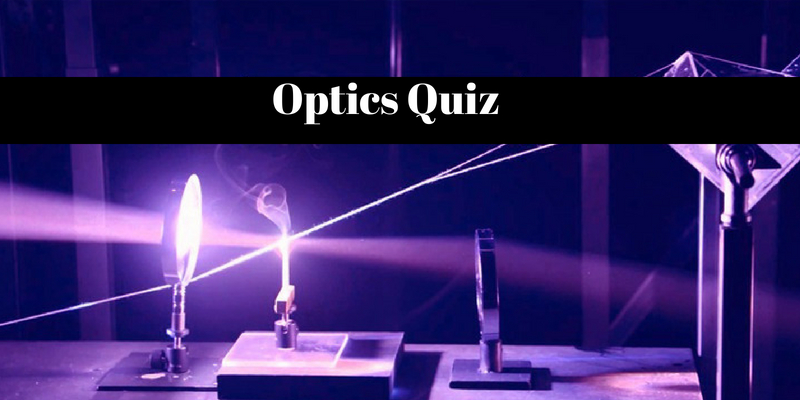 How good are you in optics, take this quiz to check