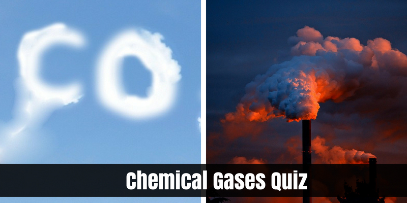Check your knowledge about chemical gases by answering this quiz