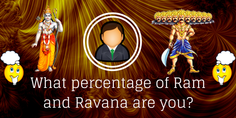 What percentage of Ram and Ravana are you?