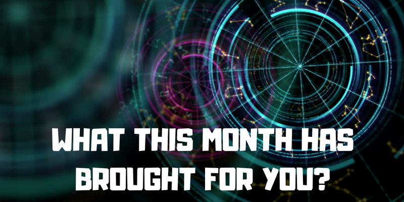 What this month has brought for you?