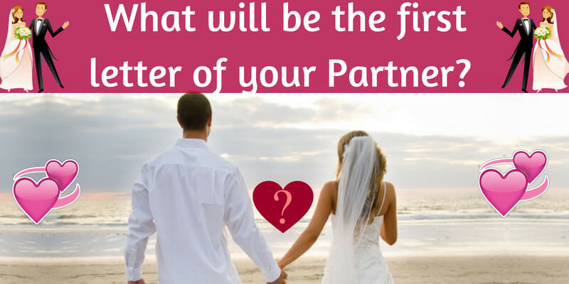 What will be the first letter of your partner?