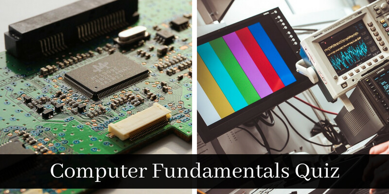 Take this quiz and check how much do you know about computer fundamentals