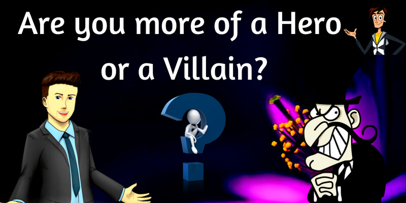 Are you more of a hero or a villain?