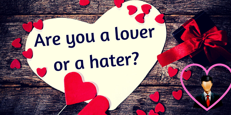 Are you a lover or a hater?