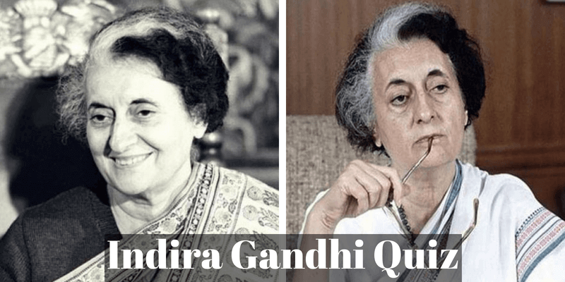 Take this Indira Gandhi quiz and check how much you can score