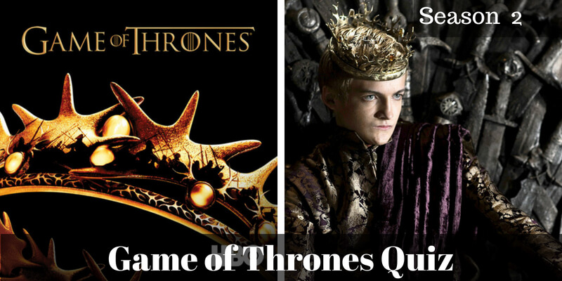 Take this Game of Thrones Season 2 quiz and check how much you can score