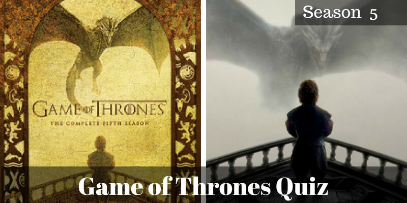 Take this Game of Thrones Season 5 quiz and check how much you can score