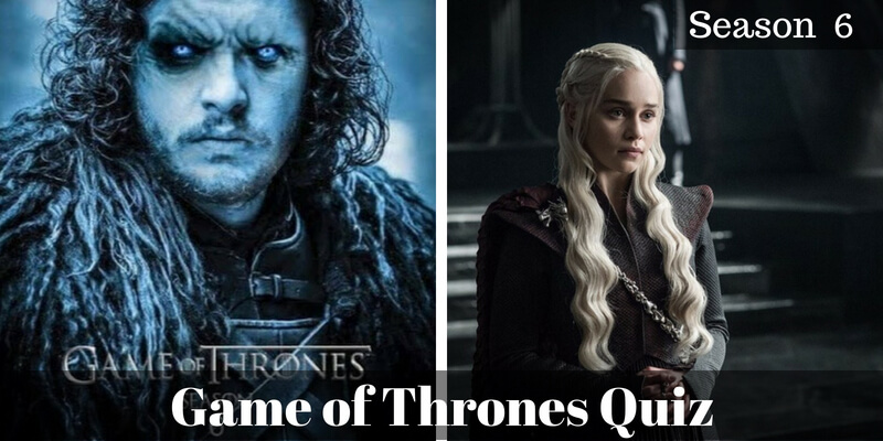 Take this Game of Thrones Season 6 quiz and check how much you can score