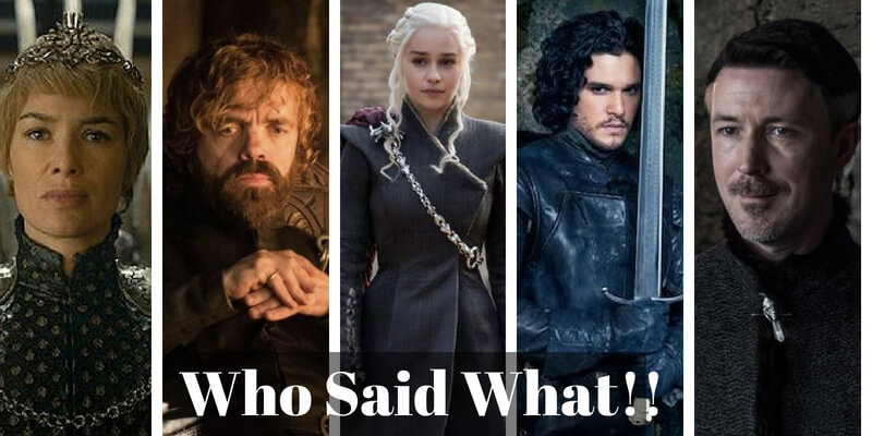 Take this Game of Thrones 'Who said what' quiz