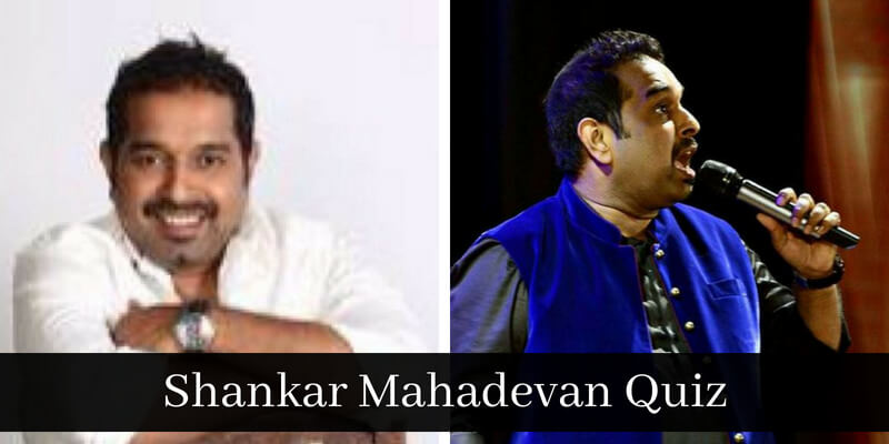 Take this Shankar Mahadevan quiz and check how much you can score