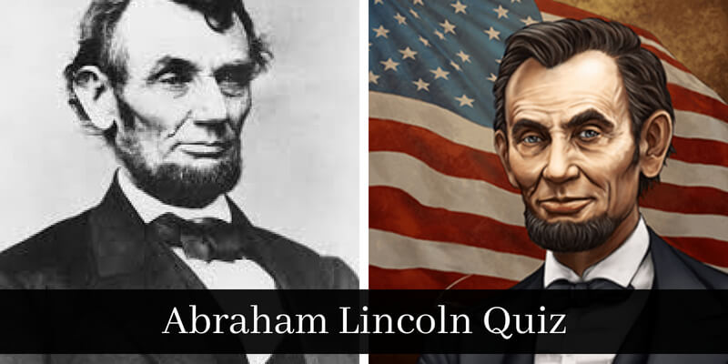 How much you know about Abraham Lincoln, take this quiz