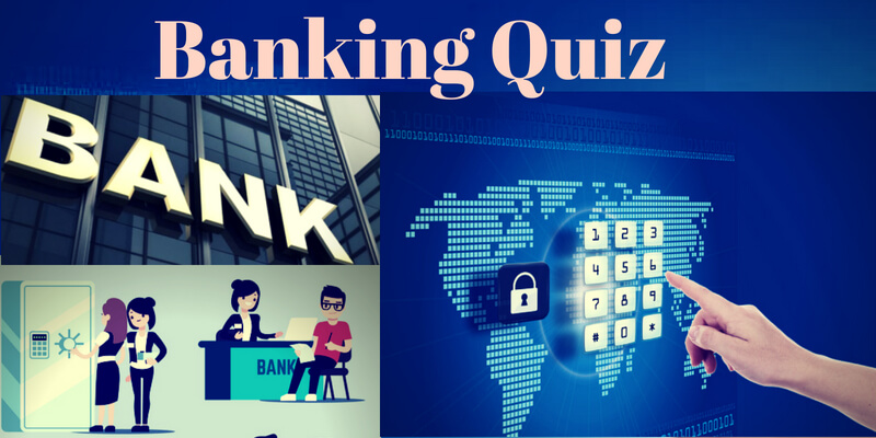How much you know about banks, take this quiz and check your knowledge