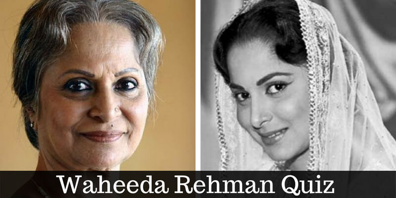 Take this quiz and check how well do you know Waheeda Rehman
