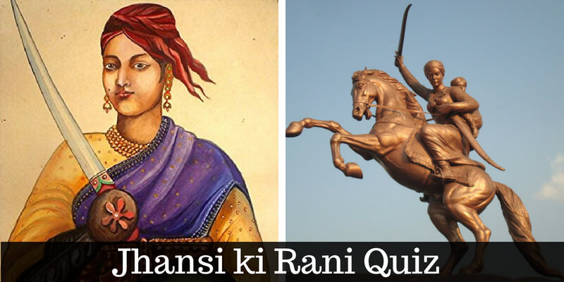 How much do you know about Rani Lakshmibai(The Jhansi ki Rani)