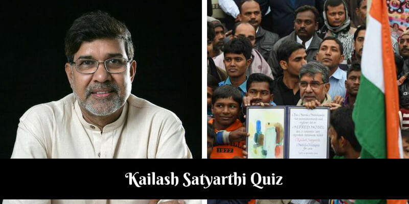 How well do you know Kailash Satyarthi,Take this quiz to check